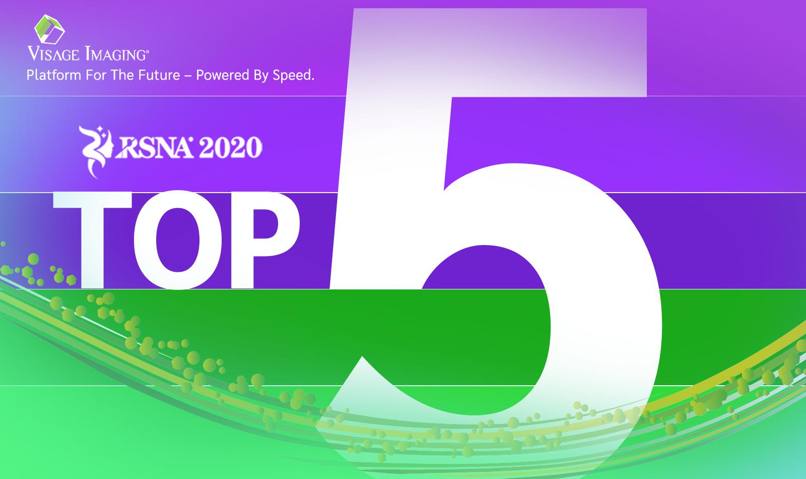 RSNA 2020 | Visage's Top Five